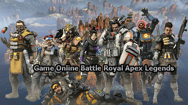 Game Online Battle Royal Apex Legends