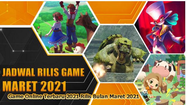Game Online Terbaru 2021 Rilis Bulan Maret 2021