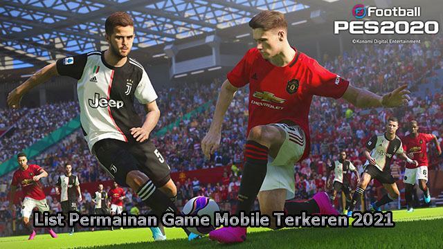 List Permainan Game Mobile Terkeren 2021